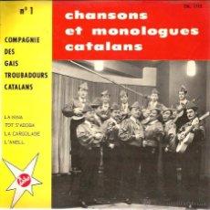 Discos de vinilo: EP COMPAGNIE DES GAIS TROBADOURS CATALANS : CHANSONS ET MONOLOGUES CATALANS . Lote 50627235