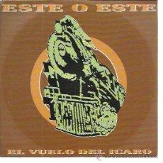 Discos de vinilo: ESTE O ESTE SG CBS 1991 PROMO EL VUELO DEL ICARO (CARA B LISA) . Lote 50633725