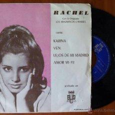 Discos de vinilo: RACHEL CON LOS MAGNIFICOS, KARINA +3 (BCD 1971) SINGLE EP ESPAÑA- AMOR YE-YE, VEN LEJOS DE MI MADRID. Lote 50633896