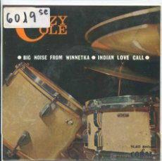 Discos de vinilo: COZY COLE / BIG NOISE FROM WINNETKA PARTE I Y II / INDIAN LOVE CALL PARTES I Y II (EP 1964). Lote 50649667