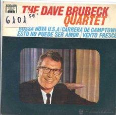 Discos de vinilo: THE DAVE BRUBECK QUARTET / BOSSA NOVA U.S.A. / CARRERA DE CAMPTOWN + 2 (EP 1963). Lote 50649732
