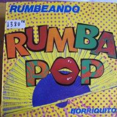 Discos de vinilo: MAXI - RUMBA POP - RUMBEANDO / BORRIQUITO (SPAIN, DISCOS POLYDOR 1989). Lote 50650546