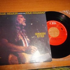Discos de vinilo: WILLIE NELSON & JULIO IGLESIAS SPANISH EYES / OLE BUTTERMILK SKY SINGLE VINILO 1988 HECHO EN ESPAÑA. Lote 50650632