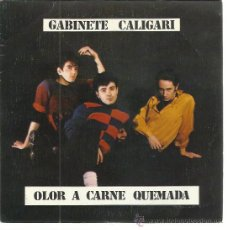 Discos de vinilo: GABINETE CALIGARI SG TRES CIPRESES 1982 OLOR A CARNE QUEMADA/ COMO PERDIMOS BERLIN . Lote 50652013