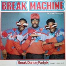 BREAK MACHINE - BREAK DANCE PARTY - STREET DANCE - MAXI SINGLE DE 12 PULGADAS OLD SKOOL RAP HIP HOP