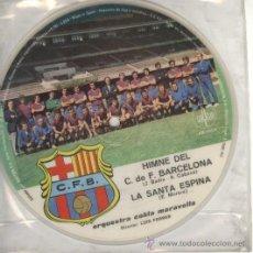 Discos de vinilo: HIMNO DEL BARÇA BARCELONA PICTURE DISC SAYTON 1972 - FOTO DE LA PLANTILLA - FUTBOL - SAGRADA FAMILIA. Lote 128114032