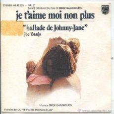 Discos de vinilo: JE T'AIME MOI NON PLUS (BSO) SERGE GAINSBOURG / JE T'AIME MON NON PLUS + 1 (SINGLE PROMO 1976). Lote 50662307
