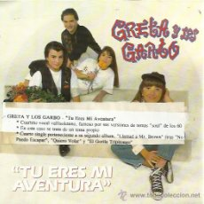 Discos de vinilo: GRETA Y LOS GARBO SG FONOMUSIC 1992 TU ERES MI AVENTURA/ ZAPATOS ATOMICOS . Lote 50672851
