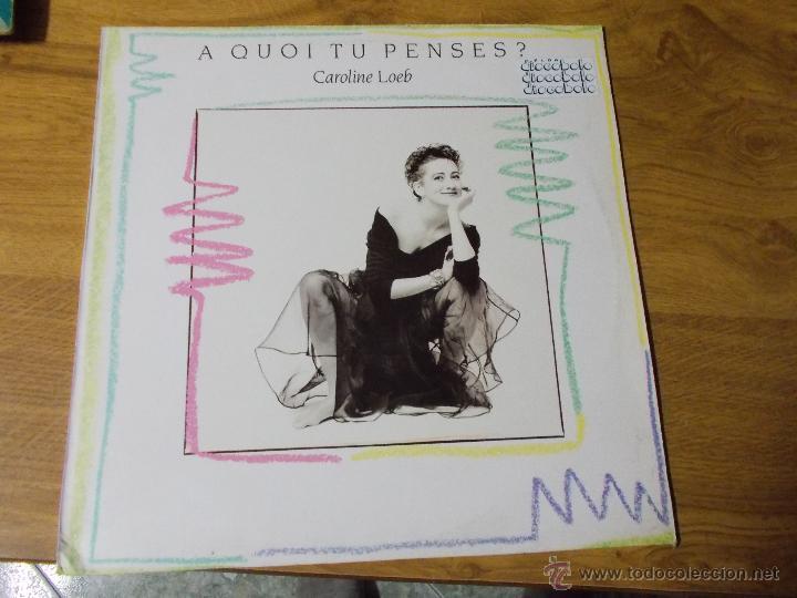 A QUOI TU PENSES? CAROLINE LOEB (Música - Discos de Vinilo - Maxi Singles - Canción Francesa e Italiana)
