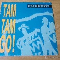 Discos de vinilo: TAM TAM GO ESTE PAYO. Lote 50689761