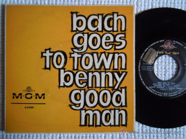 BENNY GOODMAN - '' BACH GOES TO TOWN '' EP SPAIN 1963 EXCELENTE (Música - Discos de Vinilo - EPs - Jazz, Jazz-Rock, Blues y R&B)