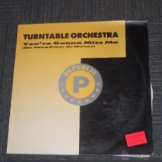Discos de vinilo: TURNTABLE ORCHESTRA - YOU´RE GONNA MISS ME - MAXI - NUEVOS MEDIOS - MADE IN SPAIN - 1989 - IBL -. Lote 50697313