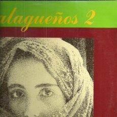 Discos de vinilo: MALAGUEÑOS2 LP SELLO CAMBAYA RECORDS AÑO 1988 EDITADO EN ESPAÑA LA COSTA ESTE, SEIS SIGLAS.... Lote 50707096