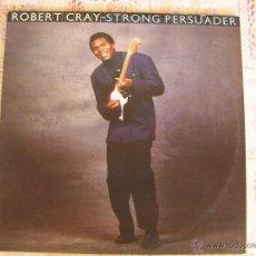 Discos de vinilo: ROBERT CRAY - STRONG PERSUADER - 1986. Lote 50710050