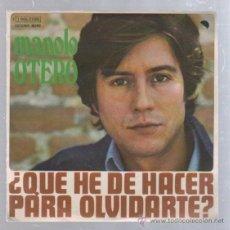 Discos de vinilo: SINGLE. MANOLO OTERO. ¿QUE HE DE HACER PARA OLVIDARTE?. Lote 50710569