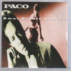 Discos de vinilo: SINGLE. PACO. AMOR DE MIS AMORES. Lote 50711137