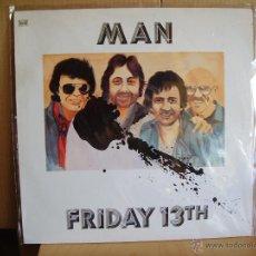 Discos de vinilo: MAN ---- FRIDAY 13TH. Lote 50711599
