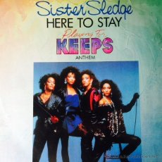 Discos de vinilo: SISTER SLEDGE - HERE TO STAY ( PLAYING FOR KEEPS ANTHEM ) . MAXI SINGLE . 1986 UK. Lote 50738872