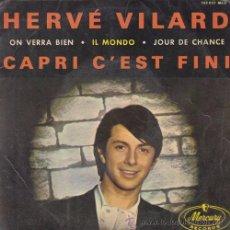 Discos de vinilo: HERVE VILARD - CAPRI C'EST FINI - EP ESPAÑOL DE VINILO. Lote 50739346