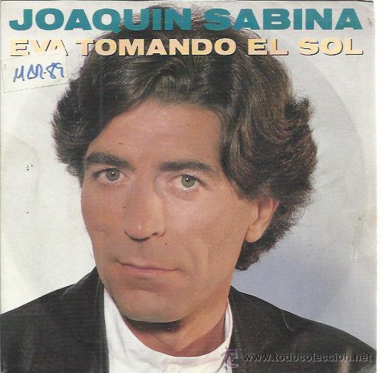 JOAQUIN SABINA SG ARIOLA 1989 EVA TOMANDO EL SOL/ JUEGOS DE AZAR (Música - Discos - Singles Vinilo - Solistas Españoles de los 70 a la actualidad)