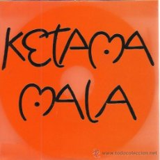 Discos de vinilo: KETAMA SG PHILIPS 1992 PROMO MALA . Lote 50743912