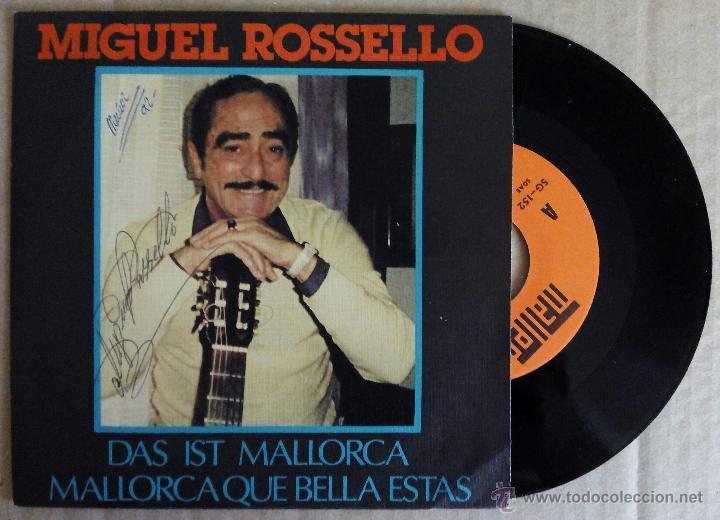 MIGUEL ROSSELLO, DAS IST MALLORCA (MALLER 1986) SINGLE - FIRMADO POR EL ARTISTA (Música - Discos - Singles Vinilo - Solistas Españoles de los 70 a la actualidad)