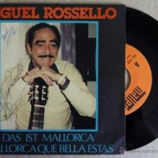 Discos de vinilo: MIGUEL ROSSELLO, DAS IST MALLORCA (MALLER 1986) SINGLE - FIRMADO POR EL ARTISTA. Lote 50765033