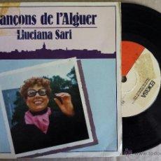 Discos de vinilo: LLUCIANA SARI, CANÇONS DE L'ALGUER (EDIGSA 1981) SINGLE EP - ALGUERES - CATALA - ANTONI CAO. Lote 60777081