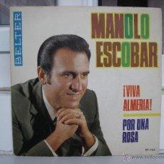 Discos de vinilo: SINGLE DE MANOLO ESCOBAR: VIVA ALMERÍA - AÑO 1974. Lote 50766386