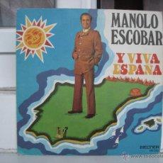Discos de vinilo: SINGLE DE MANOLO ESCOBAR: Y VIVA ESPAÑA - AÑO 1973. Lote 50766393
