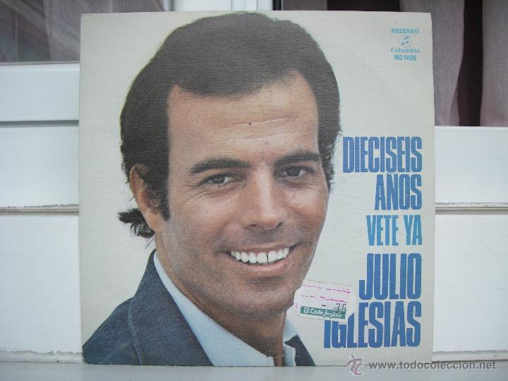 SINGLE DE JULIO IGLESIAS: DIECISEIS AÑOS - AÑO 1974 (Música - Discos - Singles Vinilo - Cantautores Españoles)