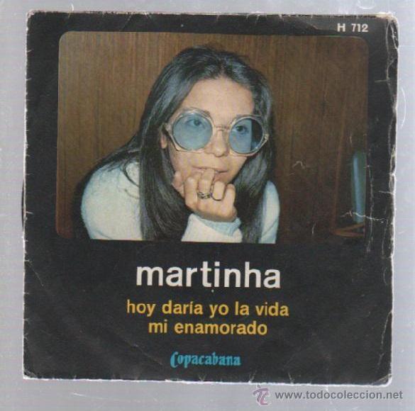SINGLE. MARTINHA. HOY DARIA YO LA VIDA / MI ENAMORADO. (Música - Discos - Singles Vinilo - Otros estilos)