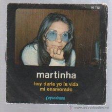 Discos de vinilo: SINGLE. MARTINHA. HOY DARIA YO LA VIDA / MI ENAMORADO.. Lote 50769528