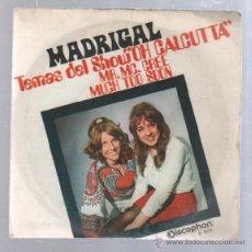Discos de vinilo: SINGLE. MADRIGAL. TEMAS DEL SHOW OH CALCUTTA. MR. MC. CREE / MUCH TOO SOON. Lote 50769756