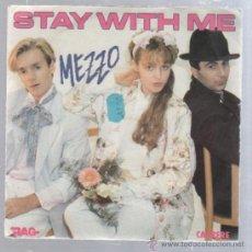 Discos de vinilo: SINGLE. MEZZO. STAY WITH ME. Lote 50769773