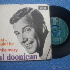 Discos de vinilo: VAL DOONICAN WHAT WOULD I BE SINGLE SPAIN 1966 PROMO PDELUXE. Lote 50779571
