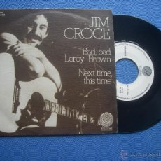 Discos de vinilo: JIM CROCE BAD,BAD LEROY BROWN SINGLE SPAIN 1973 PDELUXE. Lote 50780049