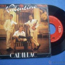 Discos de vinilo: CADILLAC VALENTINO SINGLE SPAIN 1986 PDELUXE. Lote 50780346