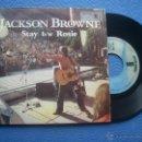 Discos de vinilo: JACKSON BROWNE STAY SINGLE SPAIN 1978 PDELUXE. Lote 50780401