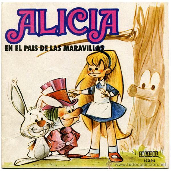 VARIOUS – ALICIA EN EL PAÍS DE LAS MARAVILLAS - SG SPAIN 1973 - ORLADOR 12294 (Música - Discos de Vinilo - Maxi Singles - Música Infantil)