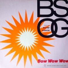 Discos de vinilo: B.S.O.G. FEATURING ELAINE HUDSON - BOW WOW WOW . MAXI SINGLE . 1990 UK . Lote 50788197