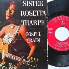 Discos de vinilo: SISTER ROSETTA THARPE- (GOSPEL TRAIN) JERICO+ 3- SPANISH EP 1959-VINILO EN BUEN ESTADO.. Lote 50798411