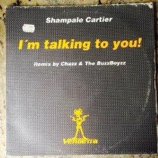 Discos de vinilo: SHAMPALE CARTIER - I'M TALKING TO YOU! (REMIX) . MAXI SINGLE . 1997 VENDETTA RECORDS . Lote 50803088
