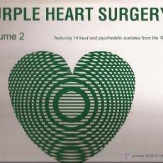 Discos de vinilo: LP-PURPLE HEART SURGERY VOL.2 14 BEAT & PSYCHEDELIC ACETATES FROM THE 60´S PSICODELIA . Lote 50806579