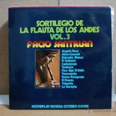 Discos de vinilo - Facio Santillan - Sortilegio de la Flauta de los Andes Vol. 3 - MoviePlay-Riviera S-21385 - 1971 - 50816237
