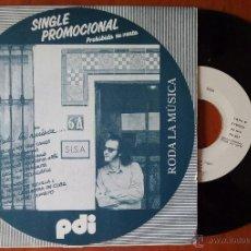 Discos de vinilo: SISA, RODA LA MUSICA + EL NOTARI DE SEVILLA (PDI 1983) SINGLE PROMOCIONAL -. Lote 50816676