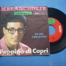 Discos de vinilo: PEPINO DI CAPRI MELANCHOLIE SINGLE ITALIA PDELUXE. Lote 50855082