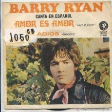 Discos de vinilo: BARRY RYAN (EN ESPAÑOL) / AMOR ES AMOR / ADIOS (SINGLE 1969). Lote 50860237