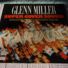 Discos de vinilo: GLEN MILLER ( SUPER COVER SOUND ) LP33. Lote 50861438
