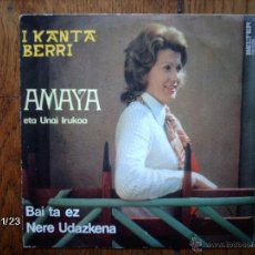 Discos de vinilo: AMAYA ETA UNAI IRUKOA - BAI TA EZ + NERE UDAZKENA . Lote 50869839